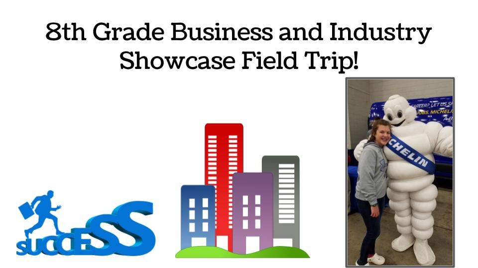8th Grade Business and Industry Showcase Field Trip